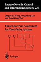 Finite Spectrum Assignment for Time-Delay Systems (Lecture Notes in Control and Information Sciences) (Lecture Notes in Control and Information Sciences, 239)