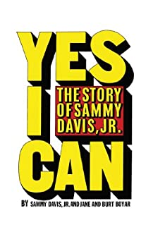 Yes I Can: The Story of Sammy Davis, Jr. by [Sammy Davis, Jane and Burt Boyar]