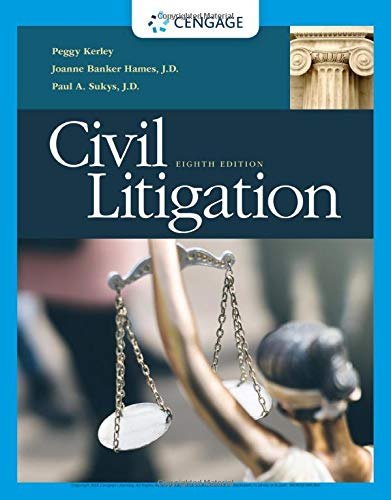 Compare Textbook Prices for Civil Litigation 8 Edition ISBN 9781337798839 by Kerley, Peggy,Hames, Joanne Banker,Sukys, J.D.  Paul