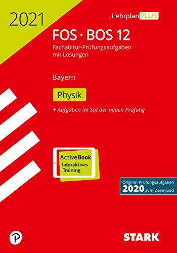 STARK Abiturprüfung FOS/BOS Bayern 2021 - Physik 12. Klasse (STARK-Verlag - Abitur-Prüfungen)