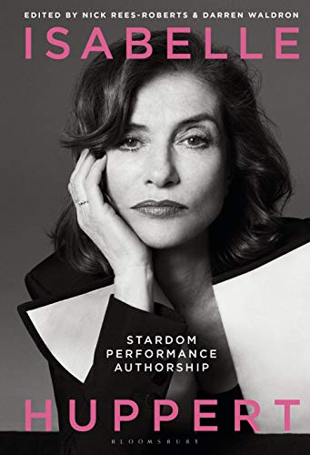 Compare Textbook Prices for Isabelle Huppert: Stardom, Performance, Authorship  ISBN 9781501348914 by Waldron, Darren,Rees-Roberts, Nick