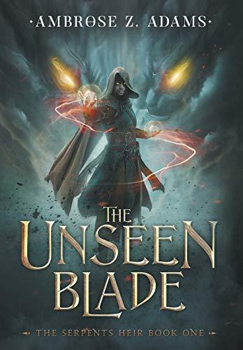 The Unseen Blade (1) (The Serpent's Heir)