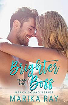 Brighter Than the Boss (Beach Squad Series Book 5) by [Marika Ray]
