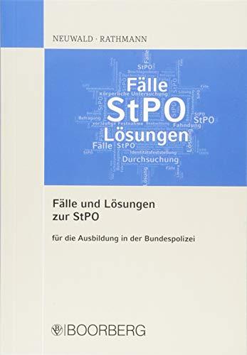 Fälle und Lösungen zur StPO: für die Ausbildung in der Bundespolizei: fr die Ausbildung in der Bundespolizei