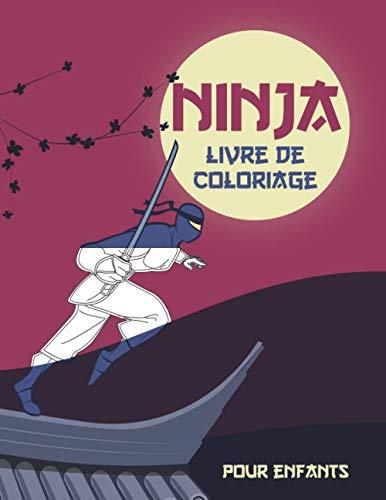Ninja Livre De Coloriage Pour Enfants: Plus de 45 dessins à colorier | Coloriages drôles et...
