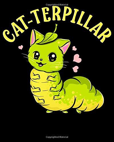 Cat-terpillar: Cat-terpillar Adorable Half Cat Half Caterpillar 2021-2022 Weekly Planner & Gratitude Journal (110 Pages, 8