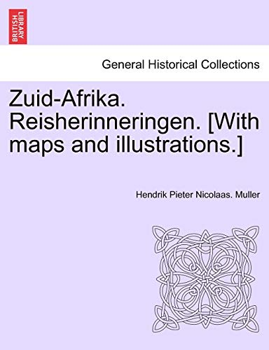 Zuid-Afrika. Reisherinneringen. [With Maps and Illustrations.]