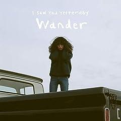 I Saw You Yesterday「Wander」のジャケット画像