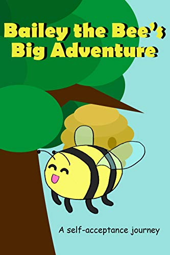 Bailey the Bee's Big Adventure: A Self-Acceptance Journey (English Edition)