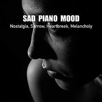 Sad Piano Mood, Nostalgia, Sorrow, Heartbreak, Melancholy