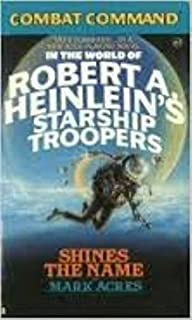 Shines the Name (Combat Command: In the World of Robert A. Heinlein's Starship Troopers)