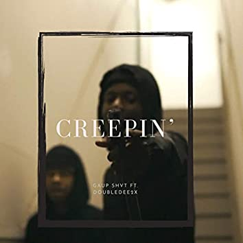 Creepin' (feat. DoubleDee2x)