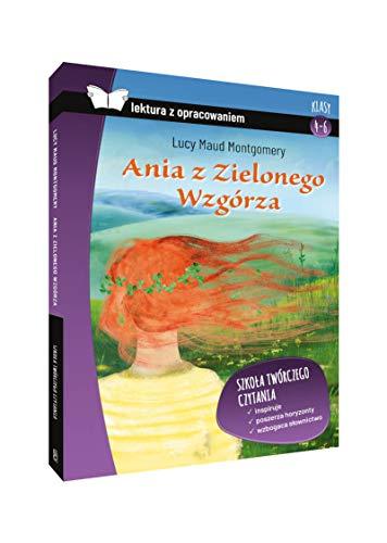 Ania z Zielonego Wzgórza Lektura z opracowaniem: Klasy 4-6 szkoła podstawowa