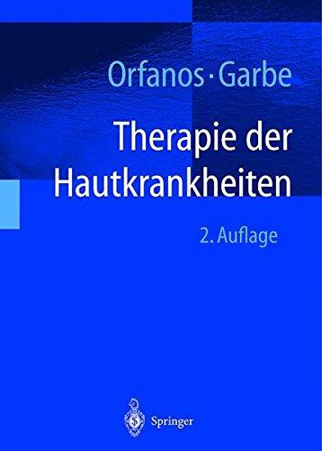 Therapie der Hautkrankheiten: einschließlich Allergologie, Andrologie, Phlebologie, Proktologie, Trichologie, pädiatrische Dermatologie, tropische ... HIV-Infektion sowie dermatologische Notfälle