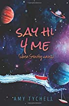 Say Hi 4 Me (when Gravity waves)