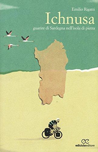 Ichnusa. Guarire di Sardegna nell'isola di pietra