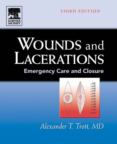 Wounds and Lacerations: Emergency Care and Closure: 3rd (Third) edition