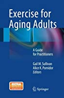 Exercise for Aging Adults: A Guide for Practitioners by Unknown(2015-09-23)