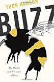 Buzz: The Nature and Necessity of Bees (Hardcover)