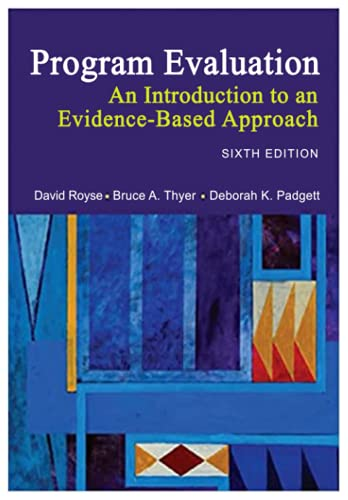 Compare Textbook Prices for Program Evaluation: An Introduction to an Evidence-Based Approach  ISBN 9798485471026 by David Royse,Bruce A. Thyer,Deborah K. Padgett