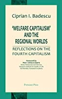 'Welfare Capitalism' and the Regional Worlds: Reflections on the Fourth Capitalism