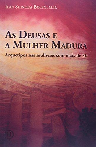 As Deusas E A Mulher Madura