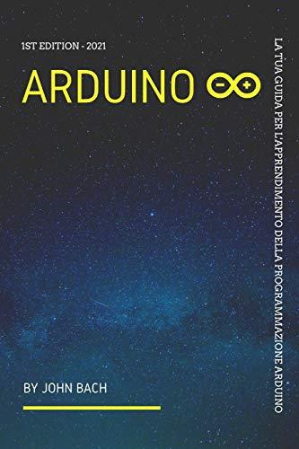 Arduino: La tua guida per l'apprendimento della programmazione Arduino