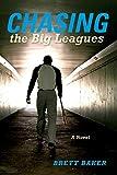 Chasing the Big Leagues: A Novel (Break Away Books)
