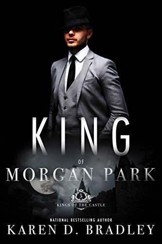 Book: King of Morgan Park (Kings of the Castle Book 5) by Karen D. Bradley