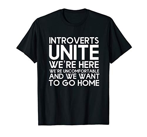 Introverts Unite! We're Here and Uncomfortable Funny T-Shirt (Best Dating Sites For Introverts)