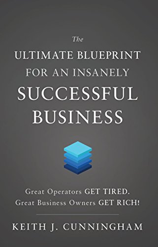 The Ultimate Blueprint for an Insanely Successful Business by [Keith J. Cunningham]