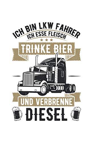 Ich bin Lkw-Fahrer ich trinke Bier verbrenne Diesel: 6x9 Notizbuch