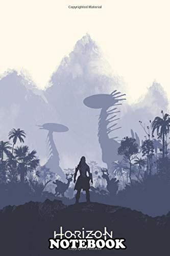 Notebook: Poster Design For The Video Game Horizon Zero Dawn , Journal for Writing, College Ruled Size 6' x 9', 110 Pages