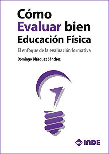 Cómo evaluar bien en Educación Física: El enfoque de la evaluación formativa