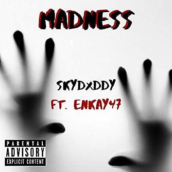 Madness (feat. Enkay47)