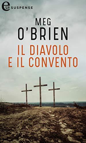 Il diavolo e il convento (eLit) di [Meg O'brien]