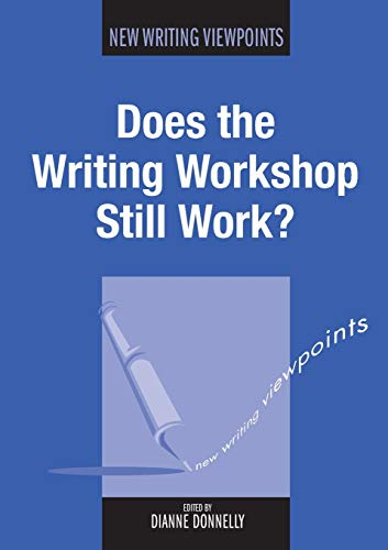 Does the Writing Workshop Still Work? (5) (New Writing Viewpoints (5))