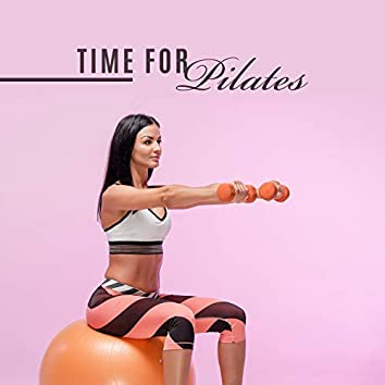 Time for Pilates: Muscle Strengthening Exercises for Everyone, Calm Exercise Music