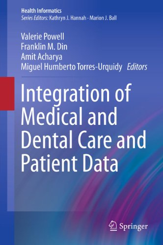 Integration of Medical and Dental Care and Patient Data (Health Informatics Book 3)