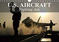 U.S. Aircraft - Fighting Jets (Wall Calendar 2021 DIN A4 Landscape): U.S. Military Aviation (Monthly calendar, 14 pages )