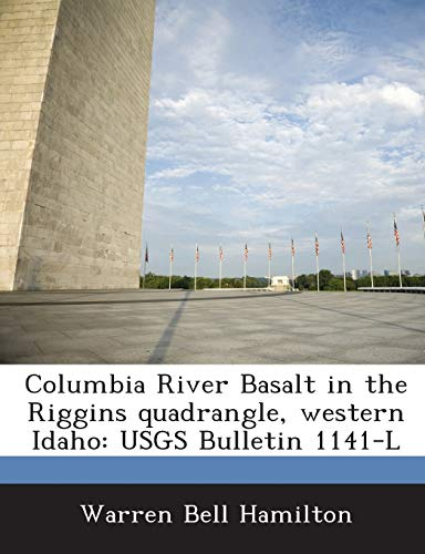 Columbia River Basalt in the Riggins Quadrangle, Western Idaho: Usgs Bulletin 1141-L