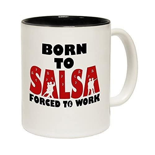 N\A Tazas Born to Salsa Obligado a Trabajar Taza de cerámica con Eslogan con Interior Negro Taza de café