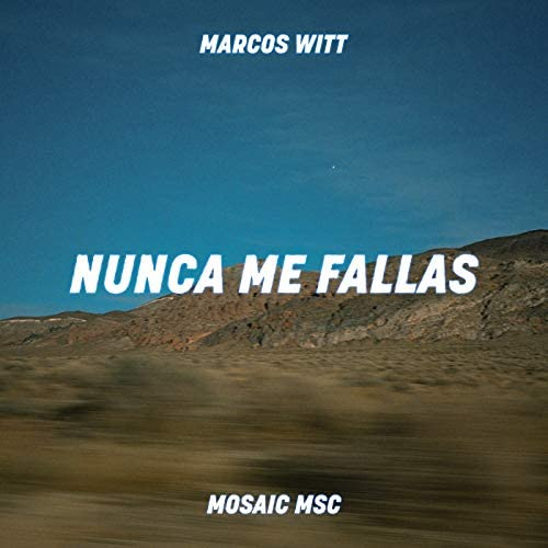 Mosaic MSC & Marcos Witt