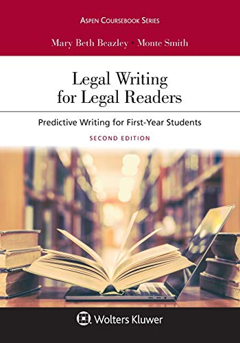 Compare Textbook Prices for Aspen Coursebook Series Legal Writing for Legal Readers: Predictive Writing for First-Year Students 2 Edition ISBN 9781454896357 by Beazley, Mary Beth,Smith, Monte