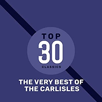 Top 30 Classics - The Very Best of The Carlisles
