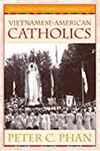 Vietnamese-American Catholics (Ethnic American Pastoral Spirituality)