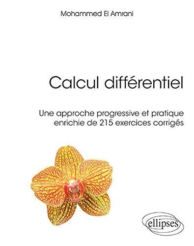 Le calcul différentiel par la pratique - Cours complet avec exercices corrigés