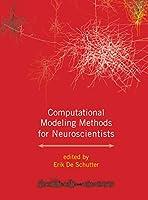 Computational Modeling Methods for Neuroscientists (Computational Neuroscience Series)