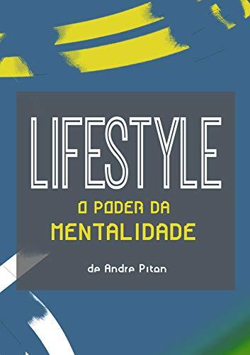 SÉRIE LIFESTYLE: O PODER DA MENTALIDADE: Um livro que vai abrir sua...
