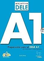 Objetivo DELE A1. Buch mit Audio-CD: Preparación para el DELE A1 con soluciones y transcripciones